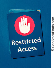 Restricted Access Sign - Grungy Restricted Access Sign With...