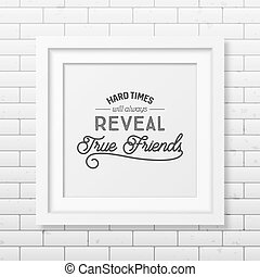 Friendship quote Typographical Poster - Hard times will...
