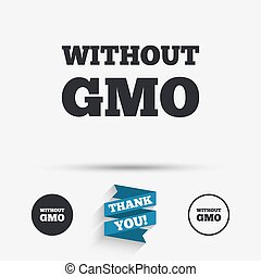 No GMO sign Without Genetically modified food - No GMO sign...