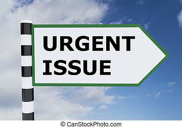 Urgent Issue concept