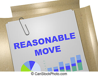 Reasonable Move concept - 3D illustration of REASONABLE MOVE...