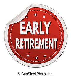 Early retirement red sticker