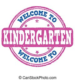 Welcome kindergarten stamp or sign - Welcome kindergarten...