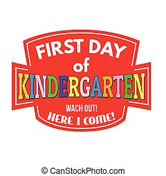 First day of kindergarten stamp or sign - First day of...