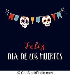 Feliz Dia de los Muertos greeting card, invitation. Mexican...