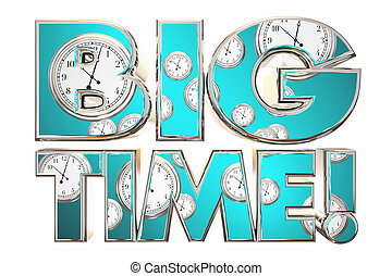 Big Time Huge Deal News Clocks Words 3d Illustration
