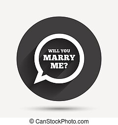 Marry me speech bubble sign icon Engagement symbol - Will...