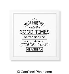 Friendship quote. Typographical Poster. - Best friends make...