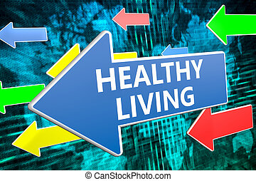 Healthy Living - text concept on blue arrow flying over...