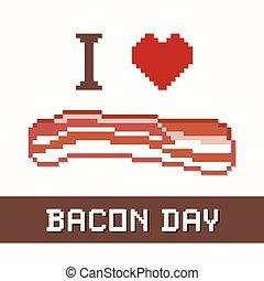 Bacon Day, I Love Bacon - Bacon Day, a popular tasty holiday...