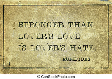 lovers hate Eur - Stronger than lovers love is lovers hate -...