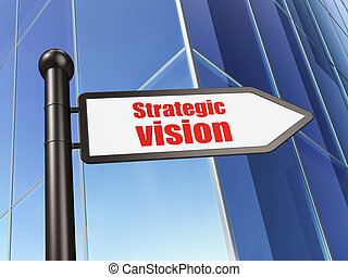 Finance concept: sign Strategic Vision on Building background