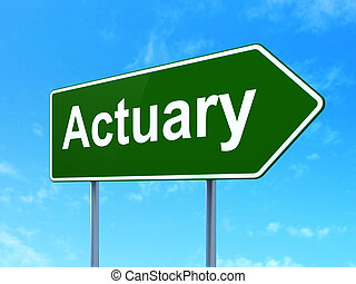 Insurance concept: Actuary on road sign background -...