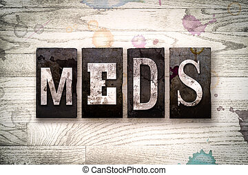 "Meds Concept Metal Letterpress Type - The word ""MEDS""..."