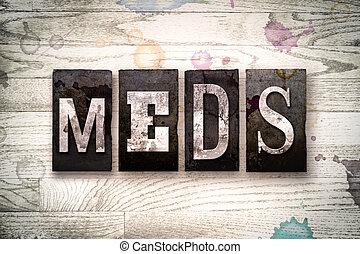 """Meds Concept Metal Letterpress Type - The word """"MEDS""""..."""