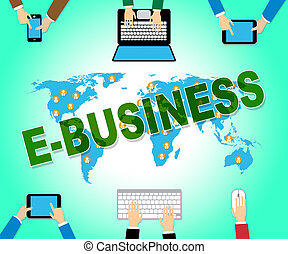 Ebusiness Online Indicates Web Site - Ebusiness Online...