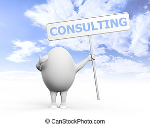 Egg Character Holidng Consulting Sign - 3D illustration of a...