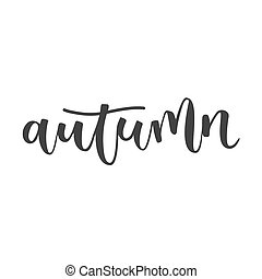 Autumn hand written inscription - Autumn black hand written...