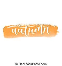Autumn hand written inscription - Autumn white hand written...