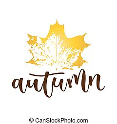 Autumn hand written inscription with yellow maple leaf on...