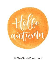 Hello autumn hand written inscription on orange round...