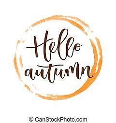 Hello autumn hand written inscription with orange round...