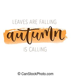 Autumn hand written greeting card - Leaves are falling...