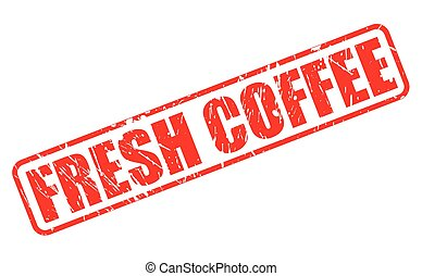 FRESH COFFEE red stamp text on white