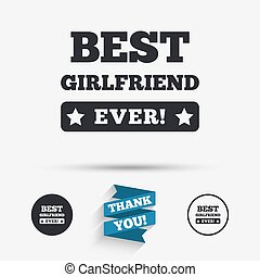 Best girlfriend ever sign icon Award symbol Exclamation mark...