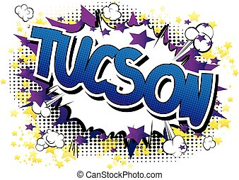 Tucson - Comic book style word on comic book abstract...