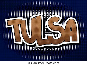 Tulsa - Comic book style word on comic book abstract...