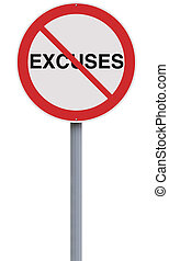 Excuses Not Allowed - A modified road sign suggesting...