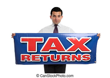 Man holding tax returns sign - A businessman or accountant...