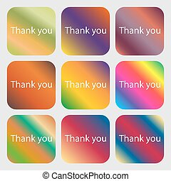 Thank you sign icon. Gratitude symbol . Nine buttons with bright gradients for beautiful design. Vector