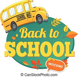 Yellow school bus and text. - Welcome back to school. Autumn...