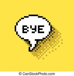 Bye bubble - Bubble greeting with Bye!, flat pixelated...