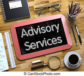 Advisory Services - Text on Small Chalkboard.