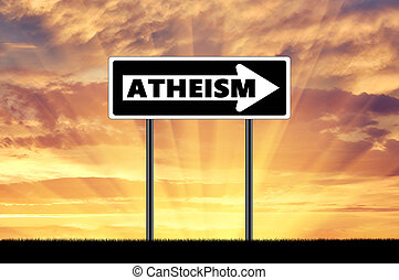 Atheism Road sign atheism - Atheism Traffic sign shows the...