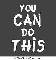 quote You Can Do This. - Inspirational quote You Can Do...