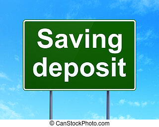 Currency concept: Saving Deposit on road sign background