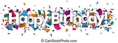 Happy Birthday Confetti - Text Happy Birthday with colored...