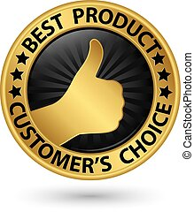 Best product customer's choice golden sign with thumb up, vector illustration