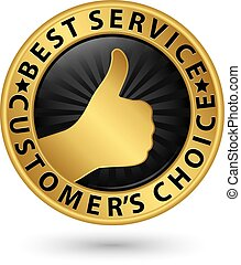Best service customer's choice golden sign with thumb up, vector illustration