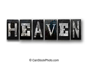 Heaven Concept Isolated Letterpress Type - The word HEAVEN...