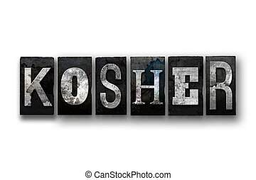 "Kosher Concept Isolated Letterpress Type - The word ""KOSHER""..."