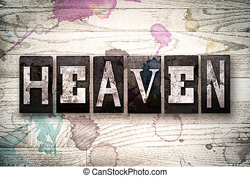 Heaven Concept Metal Letterpress Type - The word HEAVEN...