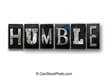 """Humble Concept Isolated Letterpress Type - The word """"HUMBLE""""..."""