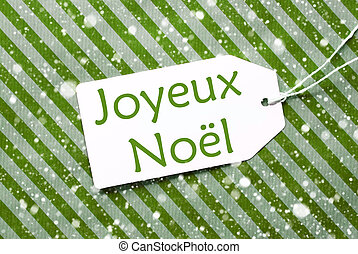 Label On Green Paper, Snowflakes, Joyeux Noel Means Merry...