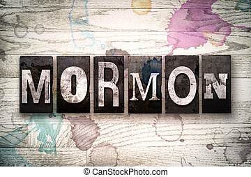 "Mormon Concept Metal Letterpress Type - The word ""MORMON""..."