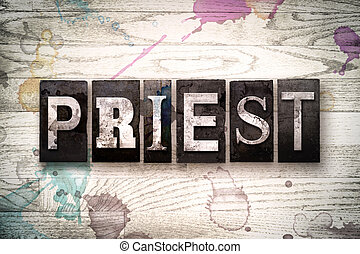 Priest Concept Metal Letterpress Type - The word PRIEST...